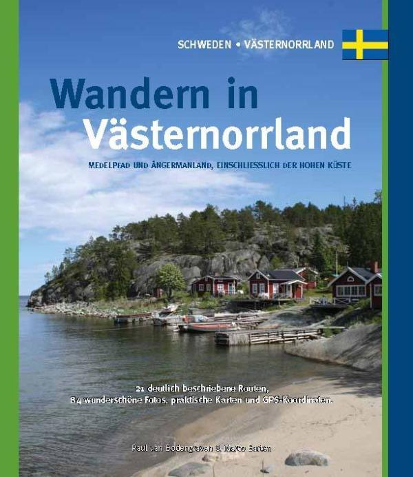 Wandern In  Västernorrland. Medelpad Und Ångermanland Einschliesslich Der H