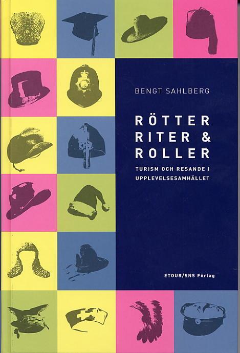 Rötter, Riter & Roller - Turism Och Resande I Upplevelsesamhället