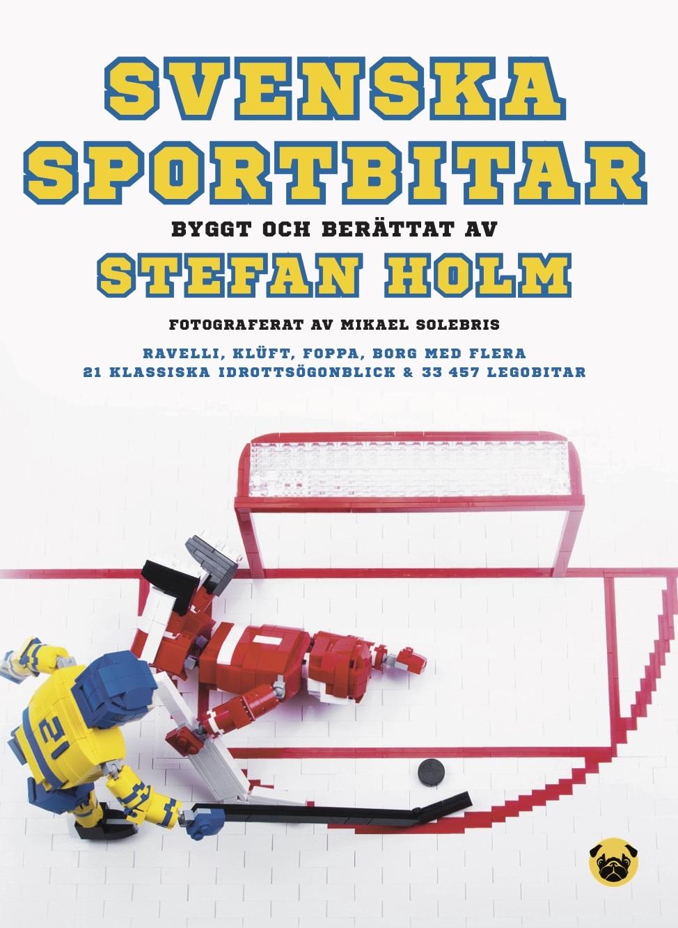 Svenska Sportbitar - Byggt Och Berättat Av Stefan Holm