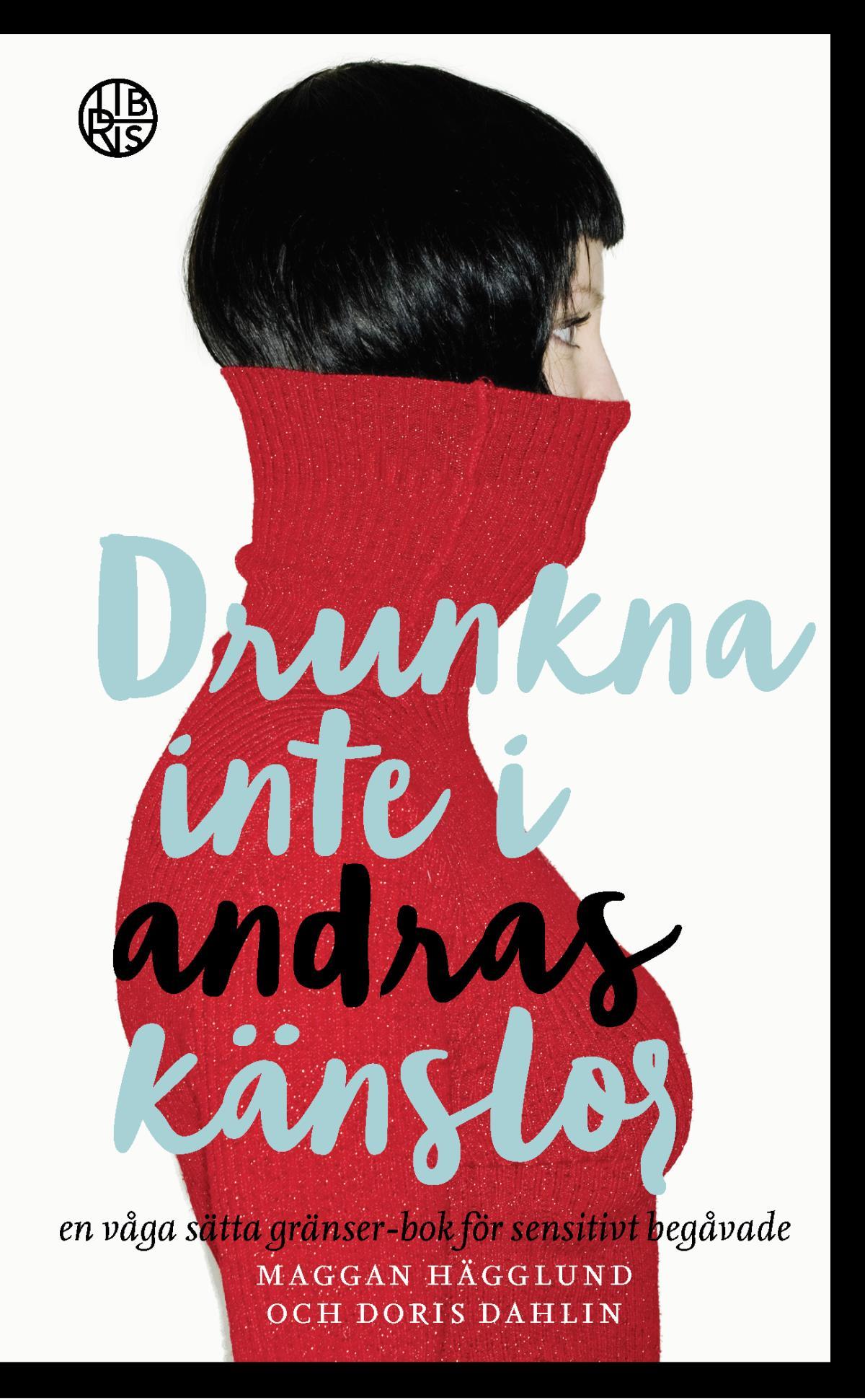 Drunkna Inte I Andras Känslor - En Våga Sätta Gränser-bok För Sensitivt Beg