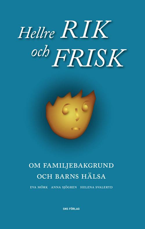 Hellre Rik Och Frisk - Om Familjebakgrund Och Barns Hälsa