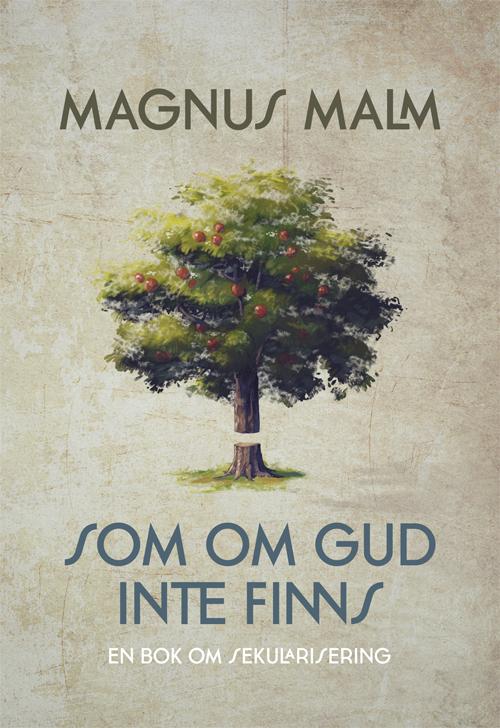 Som Om Gud Inte Finns - En Bok Om Sekularisering
