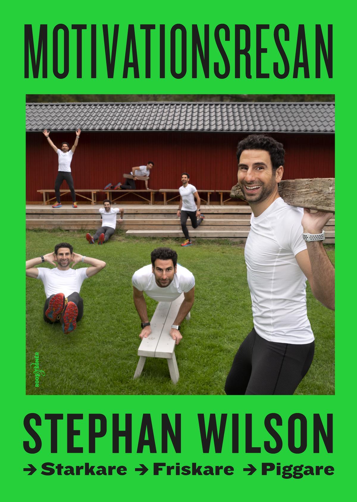 Motivationsresan - Friskare, Starkare Och Piggare Med Stephan Wilson