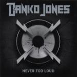 Never too loud 2008