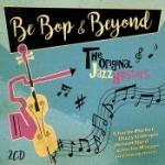 Be Bop & Beyond / Original Jazz Hipsters