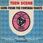 Gems From Fontana Vaults/Teen Scene