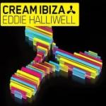 Cream Ibiza / Eddie Halliwell