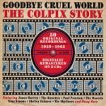 Goodbye Cruel World / Colpix Story 1959-62
