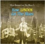 How Britain Got The Blues 3 / How London Got...