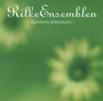 Rilkeensemblen & Eriksson Gunnar