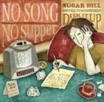 No Song No Supper - Sugar Hill