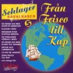Schlagerkavalkaden  5 / Från Frisco till Kap