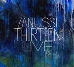 Zanussi Thirtheen - Live