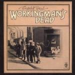 Workingman`s dead 1970 (Rem)