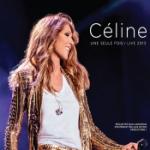 Celine... Une seule fois/Live 2013