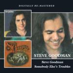 Steve Goodman/Somebody Else`s ...