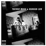 Trevor Moss & Hanna...