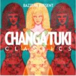 Bazzerk Presents Changa Tuki Classics