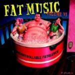 Fat Music Vol IV - Uncontrollable Fatulence