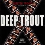 Deep Trout 1989-97