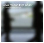 Musikal/Leva Medan Livet Pågår