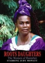Roots Daughters - The Women Of Rastafari