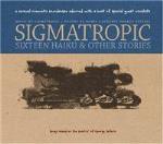 Sigmatropic / 16 Haiku & Other Stories