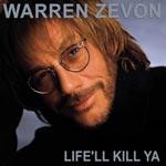 Life`ll kill ya (Rem)