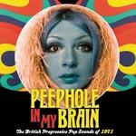 Peephole In My Brain / British Prog Pop 1971