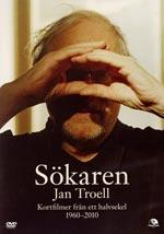 Sökaren Jan Troell / Kortfilmer från ett halv...