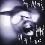 Bone machine 1992