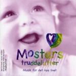 Mosters Truddelutter/Musik för det nya livet