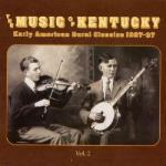 Music Of Kentucky vol 2 1927-37