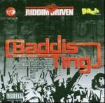 Baddis Ting / Riddim Driven
