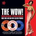 Wow! Belgium Popcorn / More Soul And R&B...