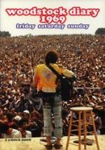 Woodstock Diary 1969 / Friday Saturday Sunday