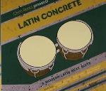 Latin Concrete / A Modern Latin Beat Suite