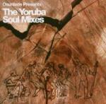 Presents Yoruba Soul Mixes