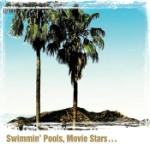 Swimmin` pools Movie stars...