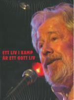 Ett Liv I Kamp Är Ett Gott Liv / Sven Wollter