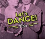 Let`s Dance! - Slow