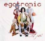 Egotronic C`est Moi!