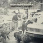 Remembering Mountains/Unheard Songs By K Dalton