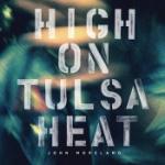 High on Tulsa heat 2015