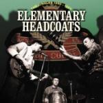 Elementary Headcoats/Singles...