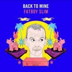 Back To Mine - Fatboy Slim