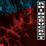 Rhino Bucket 1990 (Rem)