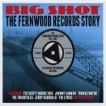Big Shot / Fernwood Records Story 1957-62