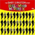 Hollywood Maverick - The Gary S Paxton Story