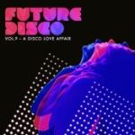 Future Disco 9 - A Disco Love Affair